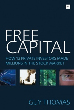 Guy Thomas Free Capital At last a true to life account of UK investing